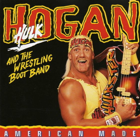 hulk_hogan_and_the_wrestling_boot_band_-_american_made_-_front